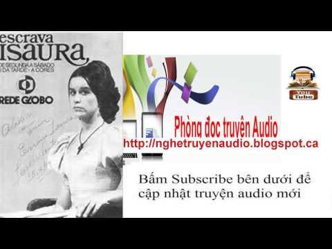 (1) Nô tỳ Isaura 1 Truyen Audio-Le Duyen-Duyen Le YouTube