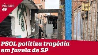 PSOL quer politizar tragédia na favela de Paraisópolis