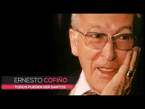 """Documental: """"Ernesto Cofiño. Todos pueden ser santos"""""""