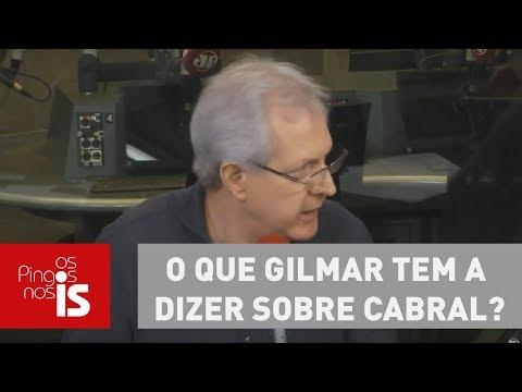 Augusto: O Que Gilmar Tem A Dizer Sobre Cabral?