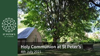 St Peter's Holy Communion - 10am, 4th July 2021