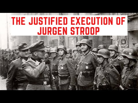 The JUSTIFIED Execution Of Jürgen Stroop - The Butcher Of Warsaw
