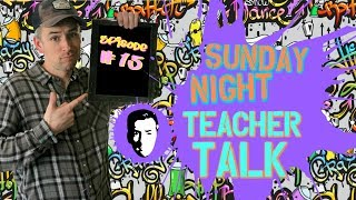 Sunday Night Teacher Talk #15