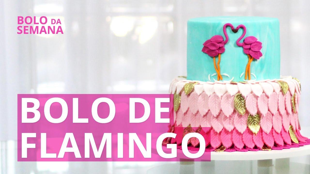 Bolo De Flamingo Bolo Da Semana Youtube