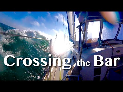 COLUMBIA RIVER BAR OR BUST! -[16]- Sailing With A Purpose