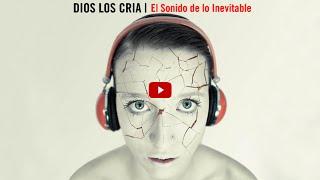 Dios los Cria - El Sonido de lo Inevitable [Full Album 320kbps HD]