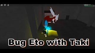 {Roblox} Ro-Ghoul Bug Eto with Taki
