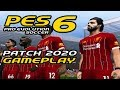 PES 6 | PATCH AIO 2020 GAMEPLAY