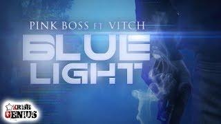 Pink Boss x Vitch - Blue Light - December 2018