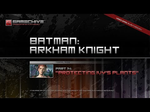 Batman: Arkham Knight (PS4) Gamechive (City of Fear, Pt 14: Protecting Ivy