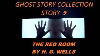 GHOST STORY COLLECTION ♦ STORY 9 ♦  The Red Room ♦ By H. G. Wells ♦ (Horror Short Story)