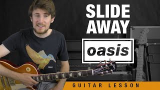 Slide Away | Oasis Guitar Tutorial