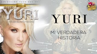 "Películas Cristianas | Yuri ""Mi Verdadera Historia"""