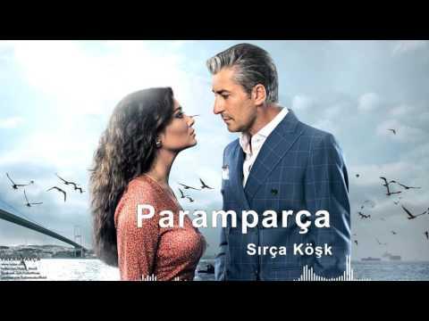Paramparça - Sırça Köşk  [ Paramparça Dizi Müzikleri © 2015 Kalan Müzik ]