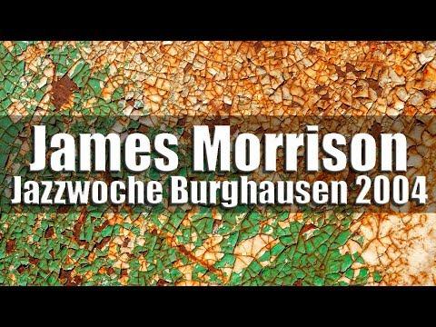 "James Morrison ""On The Edge"" - Jazzwoche Burghausen 2004"