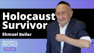 The story of a Holocaust survivor: Shmuel Beller | Meaningful People #35