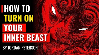 Jordan Peterson - H๐w To Turn On Your Inner Beast And Accomplish Anything
