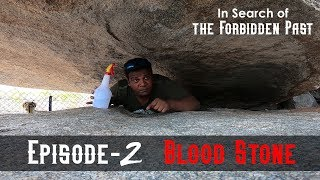 In Search of the Forbidden Past : Blood Stone | Season 1 | Episode 2