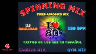 MUSICA PARA SPINNING CARDIO MIX DE LOS 80S EN ESPAÑOL - DJSAULIVAN