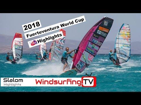 Slalom Highlights – Fuerteventura – PWA World cup – 2018