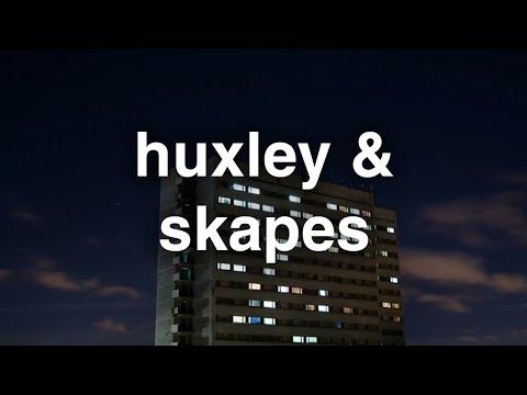 Huxley & Skapes - Say Nothing