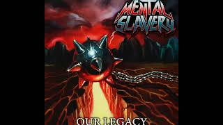 Mental Slavery - Our Legacy [2018 Thrash Metal / Crossover]