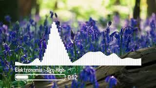 Elektronomia - Sky High | 10 Minutes