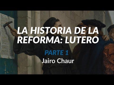 La historia de la Reforma: Lutero - Parte 1