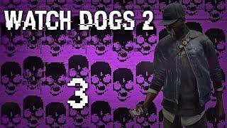 Watch Dogs 2 - Прохождение игры на русском [#3] Сюжет и побочки PC