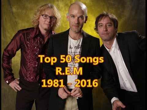 Top 50 Songs R.E.M 1981 - 2016