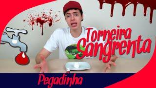 PEGADINHA - TORNEIRA SANGRENTA