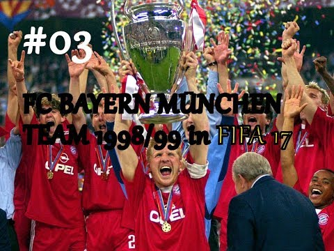 1998/99ER FC BAYERN MÜNCHEN IN FIFA 17 #03