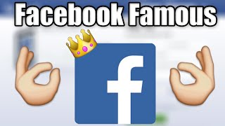 How Be Facebook Famous