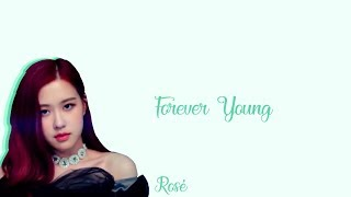 Blackpink 'forever young' lyrics [color coded han,rom, eng]