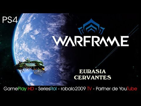Warframe PS4 FREE TO PLAY. Misiones EURASIA, CERVANTES | SeriesRol