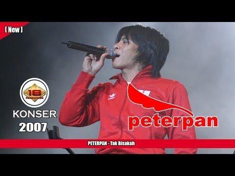 PETERPAN -  Tak Bisakah (LIVE KONSER KEDIRI 2007)