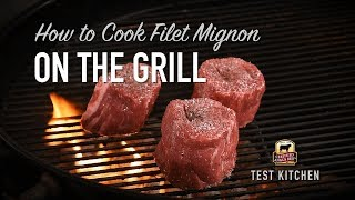 How to Cook Filet Mignon on the Grill