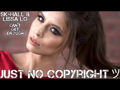 Can't Get Enough - Sk-Hall & Lissa Lo (Female Vocal House No Copyright Background Music For Videos)