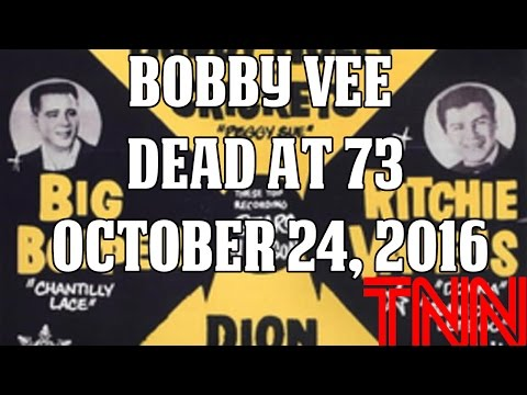 Bobby Vee dead at 73 - October 24, 2016