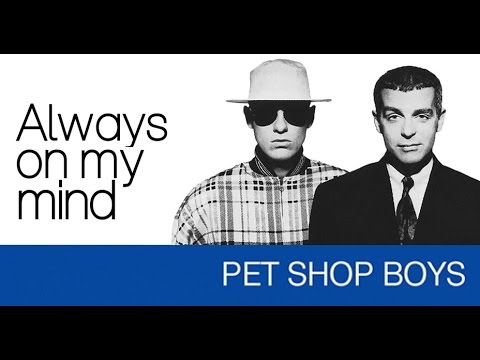 Image result for PETSHOP BOYS YOU ARE ALWAYS ON MY MIND