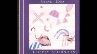 Brian Eno - Thursday Afternoon [HD]