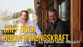 Egal ob CHEF oder FÜHRUNGSKRAFT, du bleibst immer VERKAUF! | Dirk Kreuter trifft Danien Feier