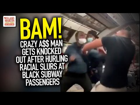 BAM! Crazy A$$ Man Gets Knocked Out After Hurling Racial Slurs At Black Subway Passengers