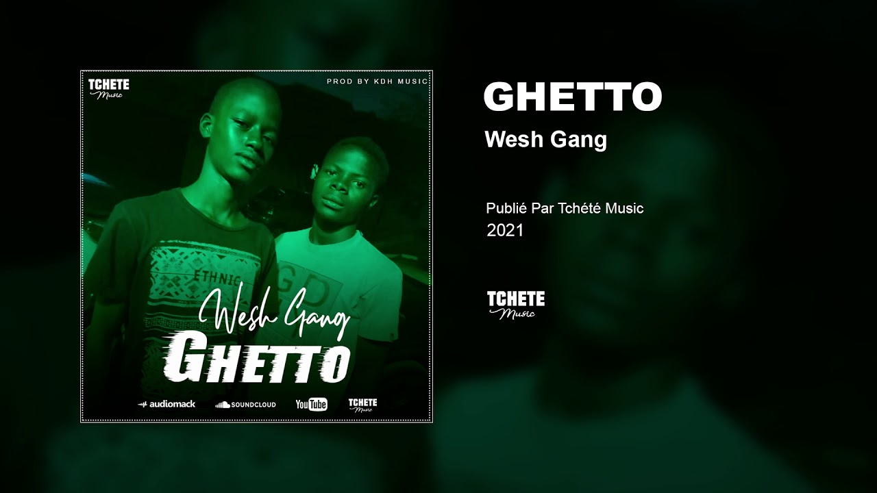 WESH GANG - GHETTO