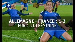 U19 Féminine France - Allemagne (2-1) : le résumé