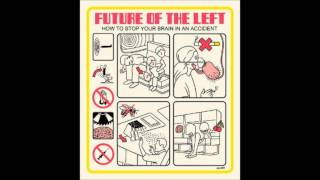 Future Of The Left - Johnny Borrell Afterlife