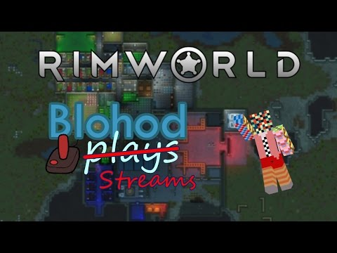 Can I last more than 10 minutes in Rimworld? - blohod streams