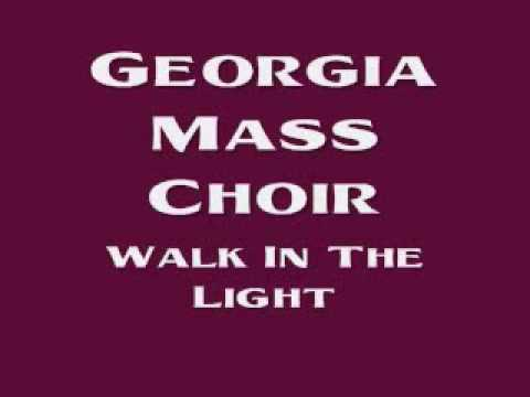Georgia Mass Choir - Walk In The Light