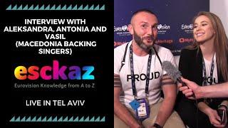 ESCKAZ in Tel Aviv: Interview with Aleksandra, Antonia and Vasil (Macedonia backing singers)