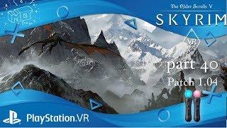 Skyrim VR  / Playstation VR ._. Patch 1.04 / Lets play /deutsch /german /live / part 40